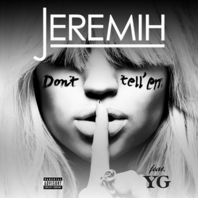 Don't Tell'Em de Jeremih sur Skyrock
