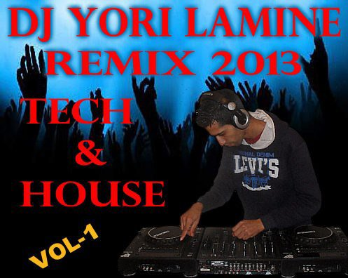 DJ YORI LAMINE REMIX 2013 - TECH & HOUSE VOL-1
