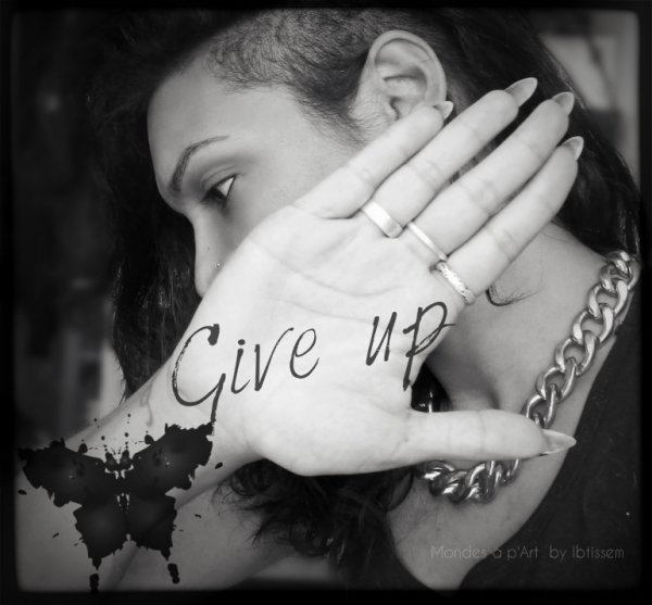 Give up ...