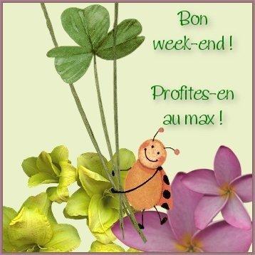 Bon week end !!!!!!!!!!!