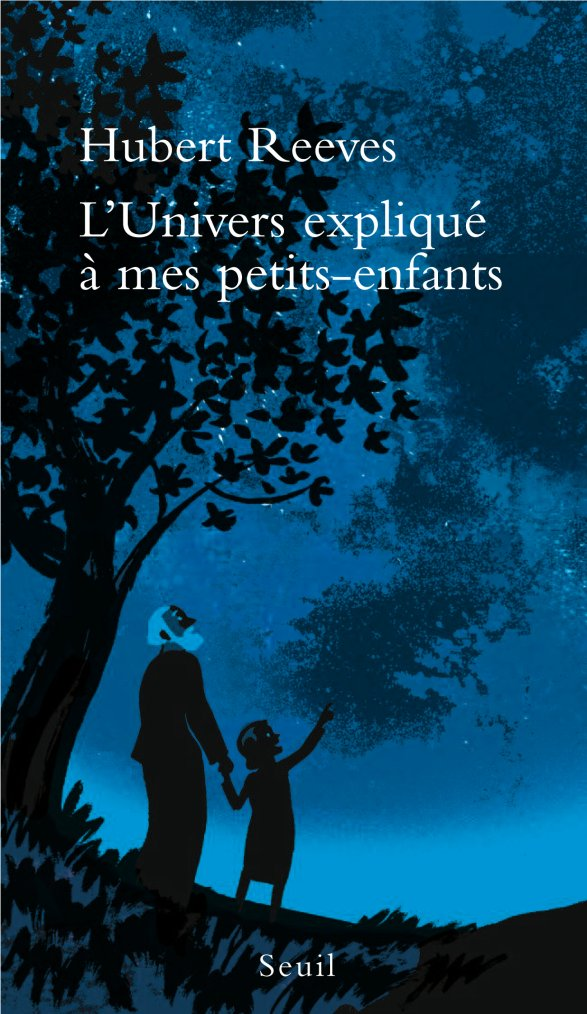 L'Univers expliqué à mes petits-enfants (Hubert Reeves)