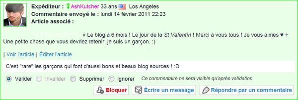 .   14 Février 2011 : » Le blog à 6 mois ! Le jour de la St Valentin ! Merci à vous tous ! Je vous aimes ♥ + Une petite chose que vous devriez retenir, je suis un garçon. :).