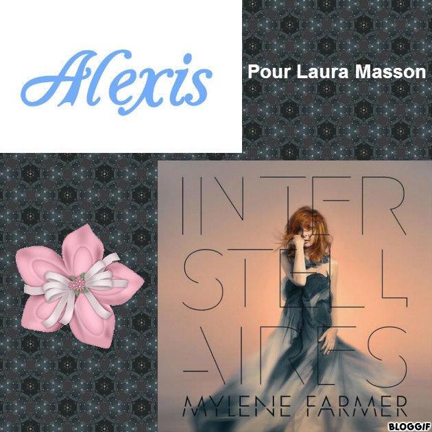 Montage le prénom de Alexis et Mylène Farmer créé par moi pour Laura Masson