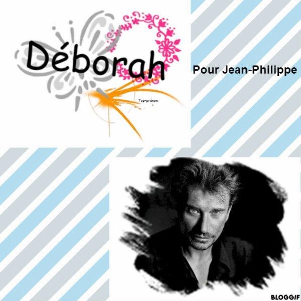 Montage le prénom de Déborah et Johnny Hallyday créé par moi pour Jean-Philippe