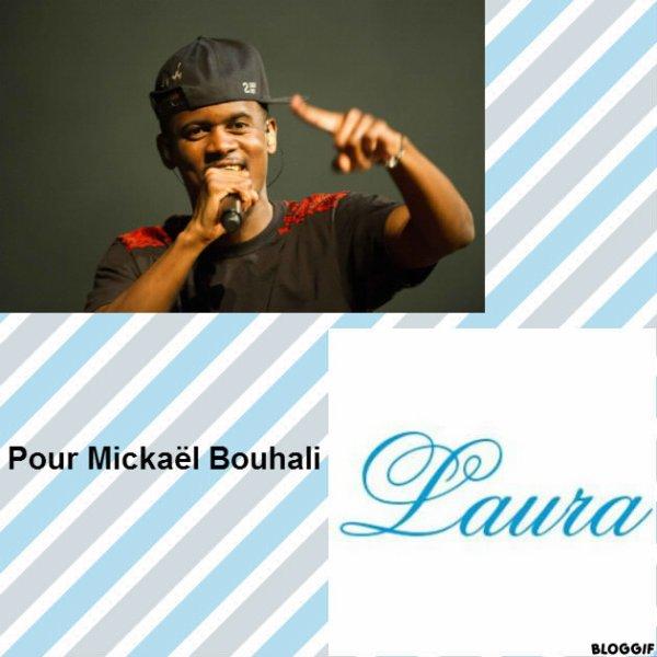Montage Black M et le prénom de Laura créé par moi pour Mickaël Bouhali