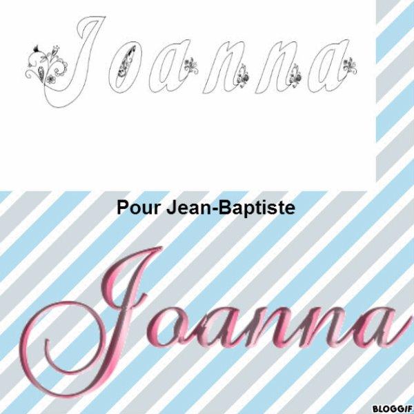 Montage le prénom de Joanna créé par moi pour Jean-Baptiste