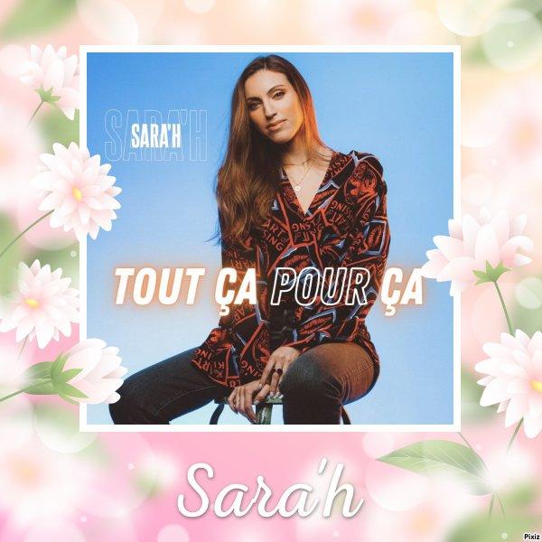 """Paroles de """"Tout ça pour ça"""" + montage Sara'h créé par moi"""
