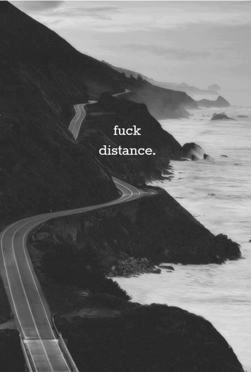 Fuck the distance.
