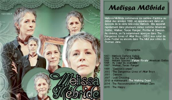♦ ♦ ♦ Actrice : Melissa MCbrige