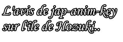 L'ile de hozuki
