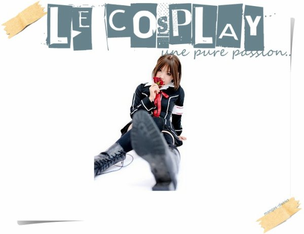 Le cosplay .. Une passion ! / Cosplay du moment