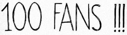 Mes 100 fans ♫ !!