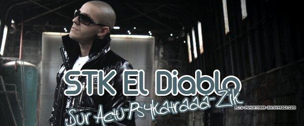 """● STK El Diablo ● Page """"Actu-Psykatraaa"""" sur facebook ● facebook Officiel du Skyblog"""
