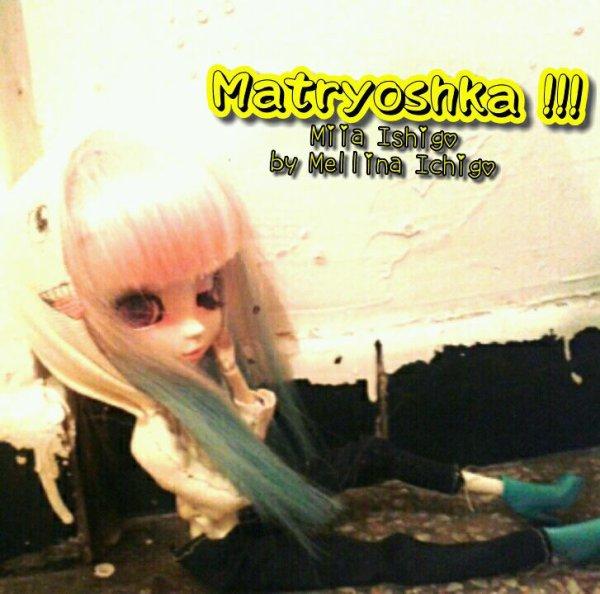 Matryoshka !!!! #Miia