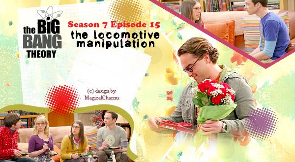 The Big Bang Theory 7x15 The Locomotive Manipulation
