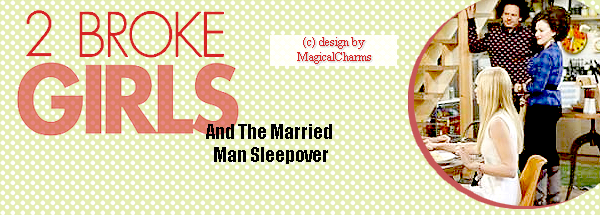 2 Broke Girls 3x17 And the Married Man Sleepover