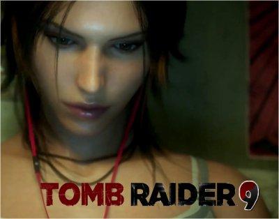Tomb Raider 9 - Présentation + Trailer