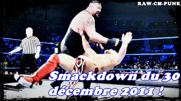 Smackdown du 13 décembre 2011 !