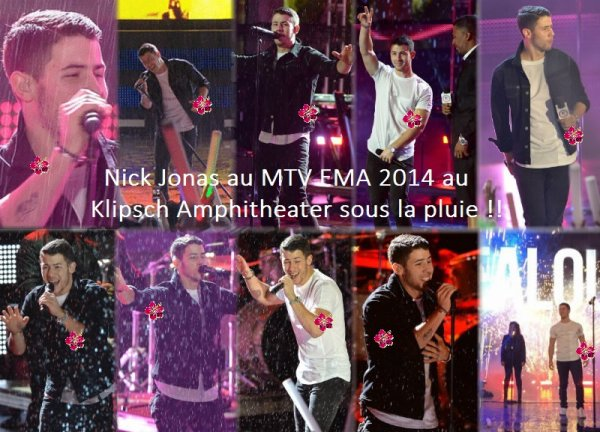 Nick Jonas au MTV EMA 2014 sous la pluie !! Nouveau photoshoot + nouvelles vidéos de live & Jealous, version gospel.