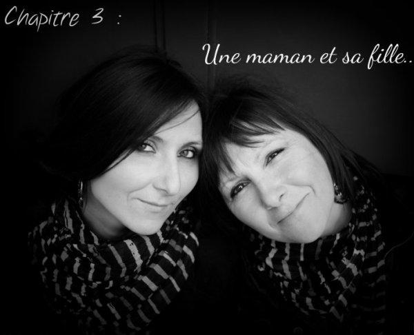 Chapitre 3 : Une maman et sa fille..