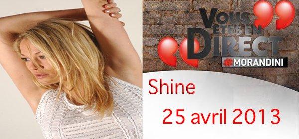 JEUDI 25 AVRIL 2013 , SHINE DANS VOUS ETES EN DIRECT NRJ12 (JEAN MARC MORANDINI)