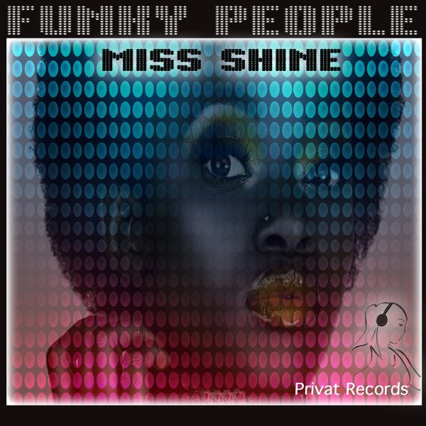 Funky People -  Miss Shine - Viens écouter mon nouveau single , fais moi plaisir :)