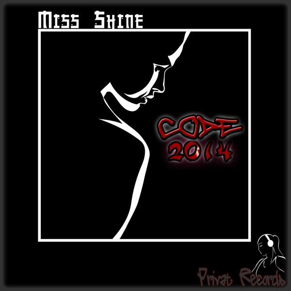 Ecoute un extrait et télécharge mon nouveau signle ---> CODE 2014 - MISS SHINE sur iTunes