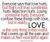 Everyone says that LOVE hurts.