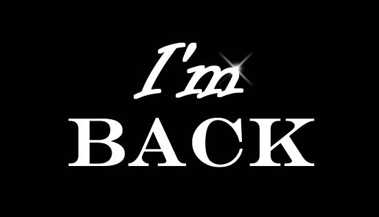 I am back guys!!!