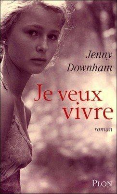 Je veux vivre de Jenny Downharm