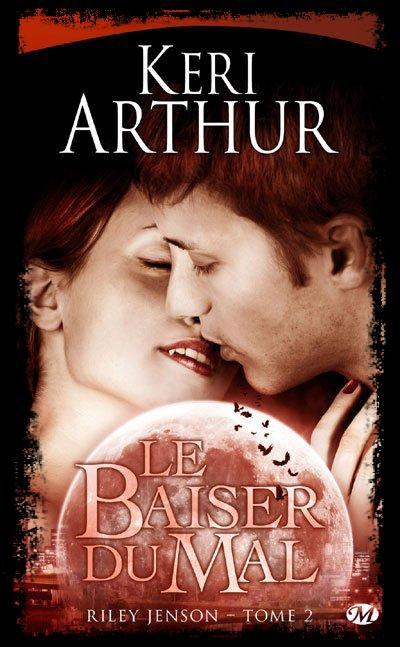 Riley Jenson, le Baiser du Mal de Keri Arthur.