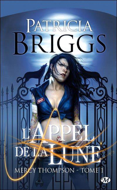 Mercy Thompson, l'Appel de la Lune de Patricia Briggs.