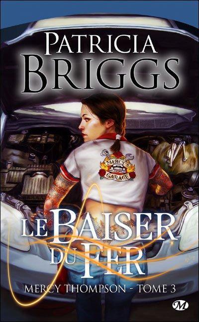 Mercy Thompson, le Baiser de Fer de Patricia Briggs.