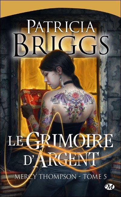 Mercy Thompson, le Grimoire d'Argent de Patricia Briggs.