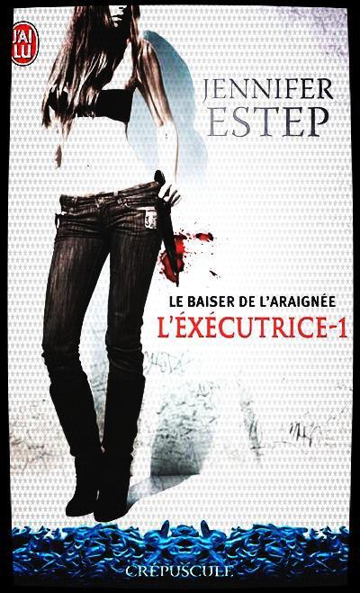 L'Exécutrice, le Baiser de l'Araignée de Jennifer Estep.