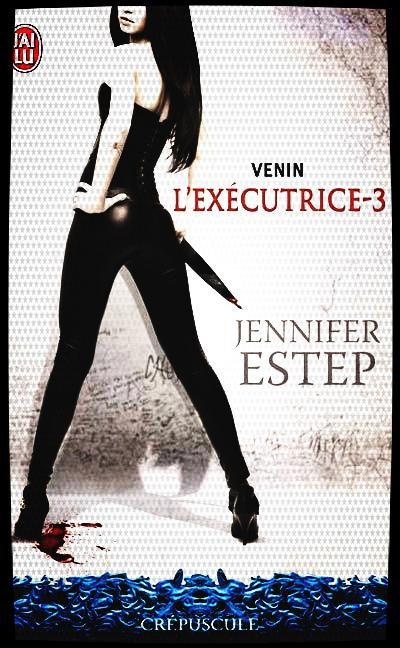 L'Exécutrice, Venin de Jennifer Estep.