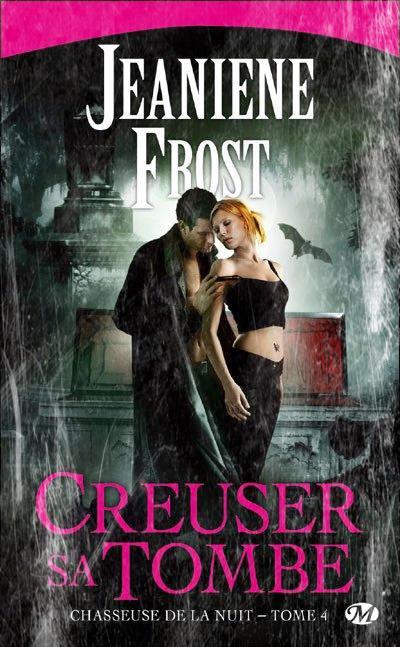 Chasseuse de la Nuit, Creuser sa Tombe de Jeaniene Frost.