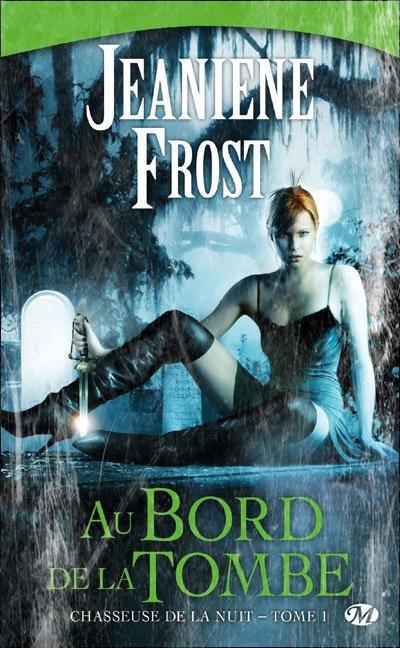 Chasseuse de la Nuit, Au Bord de la Tombe de Jeaniene Frost.