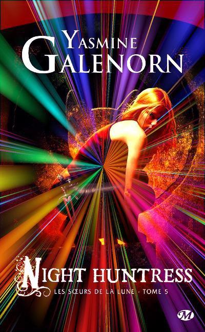Les Soeurs de la Lune, Night Huntress de Yasmine Galenorn.