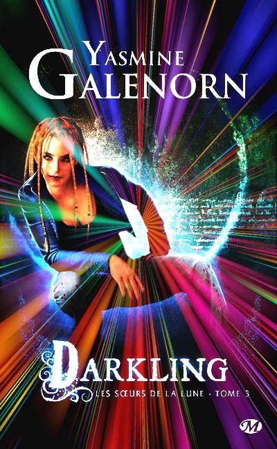 Les Soeurs de la Lune, Darkling de Yasmine Galenorn.