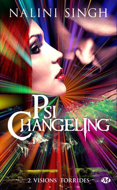 """Psi-Changeling, Visions Torrides"" de Nalini Singh."