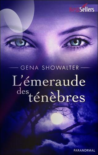 """""""Les Seigneurs de l'Ombre, l'Émeraude des Ténèbres de Gena Showalter."""