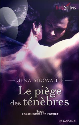 """""""Les Seigneurs de l'Ombre, le Piège des Ténèbres"""" de Gena Showalter."""
