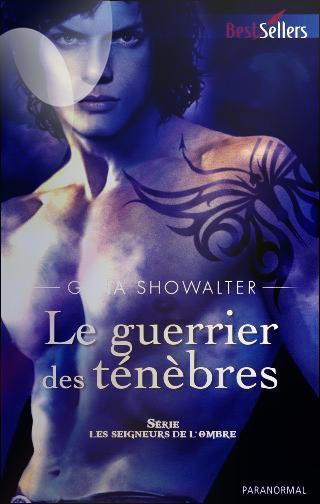 """""""Les Seigneurs de l'Ombre, le Guerrier des Ténèbres"""" de Gena Showalter."""
