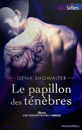 """""""Les Seigneurs de l'Ombre, le Papillon des Ténèbres"""" de Gena Showalter."""