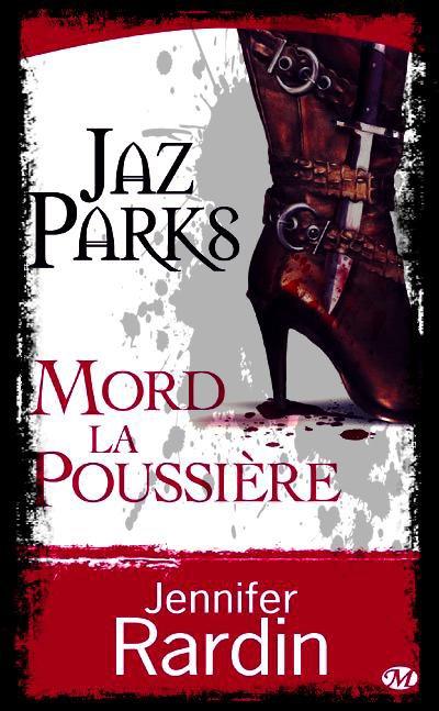 """""""Jaz Parks mord la Poussière"""" de Jennifer Rardin."""