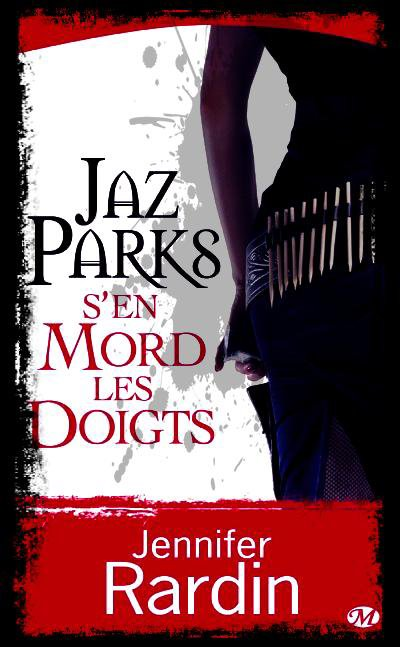 """Jaz Parks s'en mord les Doigts"" de Jennifer Rardin."