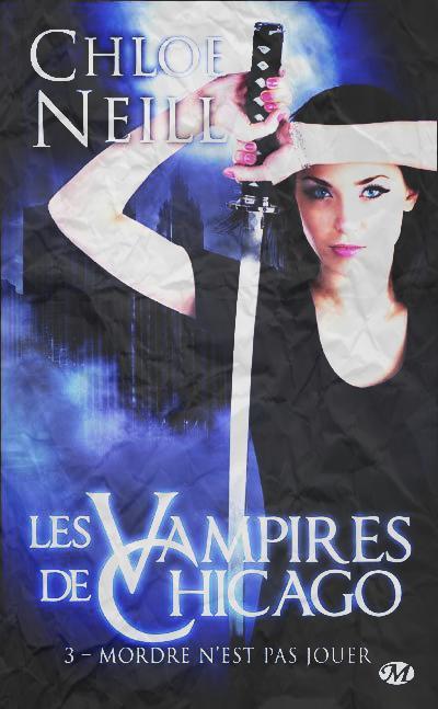 """""""Les Vampires de Chicago, Mordre n'est pas Jouer"""" de Chloé Neill."""
