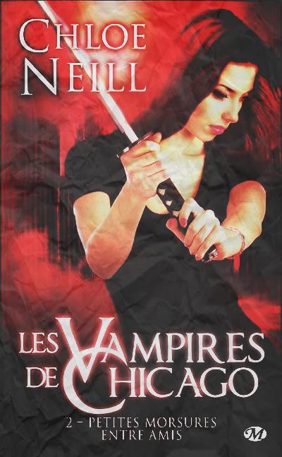 """""""Les Vampires de Chicago, petites Morsures entre Amis"""" de Chloé Neill."""