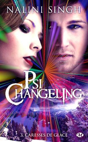 """""""Psi-Changeling, Caresses de Glace"""" de Nalini Singh."""